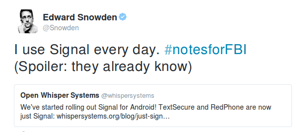 Edward Snowden tweet about Twitter - I use Signal every day #notesforFBI (Spoiler: they already know)